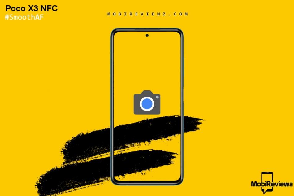 تحميل جوجل كاميرا لهاتف Poco X3 NFC مع شرح التثبيت